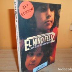 Libros de segunda mano: EL NIÑO FELIZ,SU CLAVE PSICOLOGICA / DOROTHY CORKILLE BRIGGS. Lote 183094525
