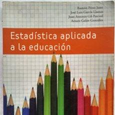 Libros de segunda mano: ESTADISTICA APLICADA A LA EDUCACIÓN. RAMON PEREZ JUSTE. Lote 183175662