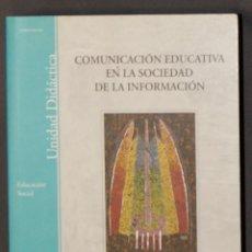 Libros de segunda mano: COMUNICACIÓN EDUCATIVA EN LA SOCIEDAD DE LA INFORMACIÓN UNED. Lote 183180816