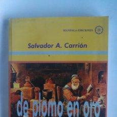 Libros de segunda mano: DE PLOMO EN ORO EL PODER DE LOS CUENTOS Y METÁFORAS. Lote 183216846