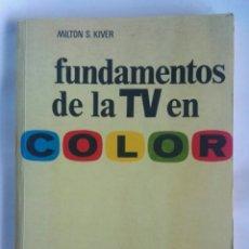Libros de segunda mano: FUNDAMENTOS DE LA TV EN COLOR. Lote 183217955