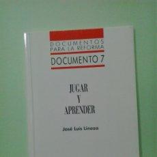 Libros de segunda mano: LMV - JUGAR Y APRENDER. JOSÉ LUIS LINAZA - DOCUMENTOS PARA LA REFORMA. Lote 183256197