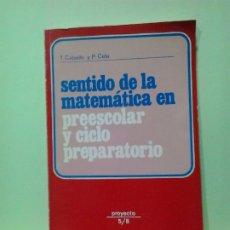 Libros de segunda mano: LMV - SENTIDO DE LA MATEMÁTICA EN PREESCOLAR Y CICLO PREPARATORIO. T. CABELLO / P. CELA. Lote 183258336