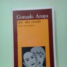 Libros de segunda mano: LMV - QUE OTRA ESCUELA. GONZALO ANAYA. Lote 183274201