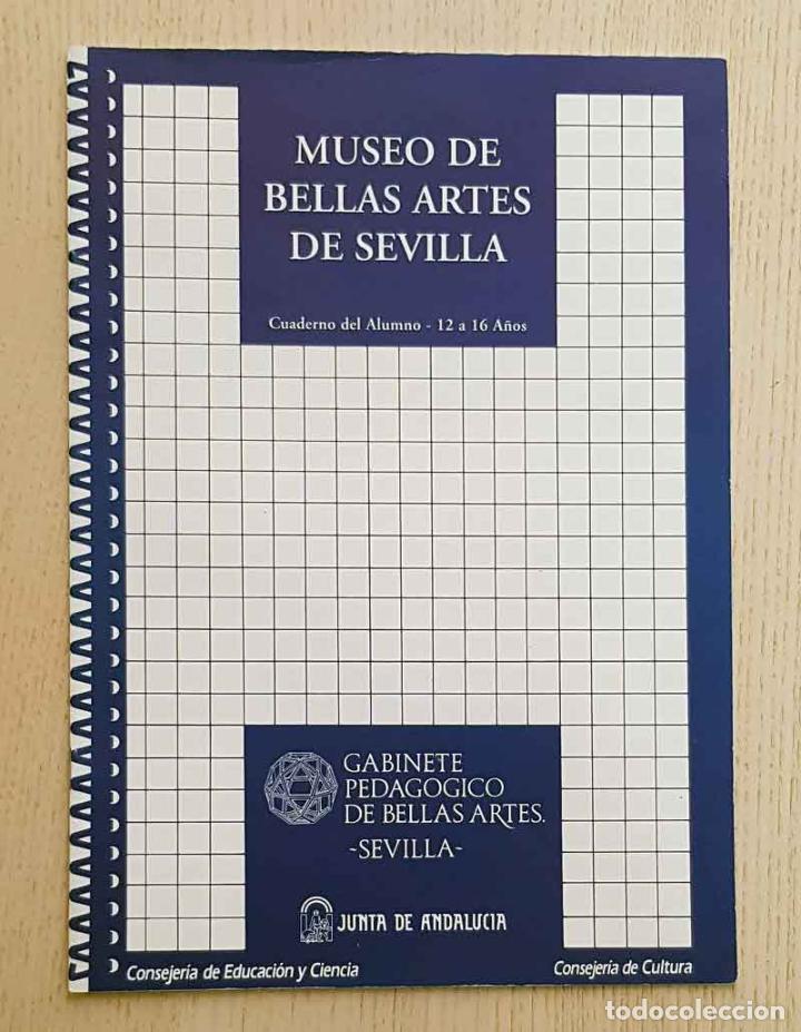 MUSEO DE BELLAS ARTES DE SEVILLA. CUADERNO DEL ALUMNO - RAVÉ PRIETO, JUAN LUIS - FERNANDEZ CARO, JOS (Libros de Segunda Mano - Ciencias, Manuales y Oficios - Pedagogía)