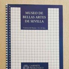 Libros de segunda mano: MUSEO DE BELLAS ARTES DE SEVILLA. CUADERNO DEL ALUMNO - RAVÉ PRIETO, JUAN LUIS - FERNANDEZ CARO, JOS. Lote 183428700