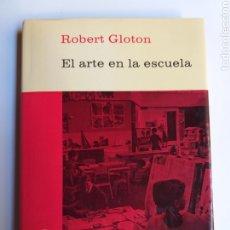 Libros de segunda mano: PEDAGOGÍA . EL ARTE EN LA ESCUELA ROBERT GLOTÓN . 1978. Lote 183478886
