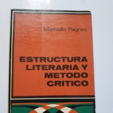 Libros de segunda mano: ESTRUCTURA LITERARIA Y METODO CRITICO.- MARCELLO PAGNINI. Lote 183479897
