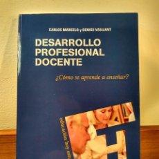 Libros de segunda mano: DESARROLLO PROFESIONAL DOCENTE ¿CÓMO SE APRENDE A ENSEÑAR? MARCELO, CARLOS. ISBN 9788427716377.. Lote 183521191