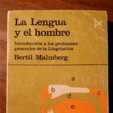 Libros de segunda mano: LA LENGUA Y EL HOMBRE. INTRODUCCIÓN A LOS PROBLEMAS GENERALES DE LA LINGUISTICA / BERTIL MALMBERG. Lote 183603132