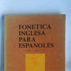 Libros de segunda mano: FONÉTICA INGLESA PARA ESPAÑOLES. Lote 183624878