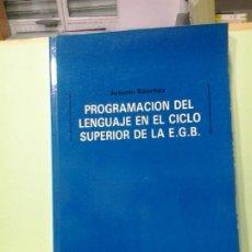 Libros de segunda mano: LMV - PROGRAMACIÓN DEL LENGUAJE EN EL CICLO SUPERIOR DE LA E.G.B. . ARSENIO SÁNCHEZ. Lote 183700695