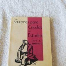 Libros de segunda mano: GUIONES PARA CÍRCULOS DE ESTUDIO AÑO 1 TRIMESTRE 1 - H.O.A.C. 1962. Lote 183749363