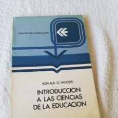 Libros de segunda mano: RONALD G. WOODS - INTRODUCCIÓN A LAS CIENCIAS DE LA EDUCACIÓN - ANAYA 1976. Lote 183749388
