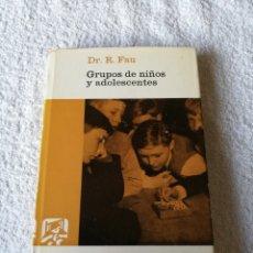 Libros de segunda mano: DR. RENE FAU - GRUPOS DE NIÑOS Y ADOLESCENTES - LUIS MIRACLE 1972. Lote 183749481