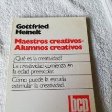 Libros de segunda mano: GOTTFRIED HEINELT - MAESTROS CREATIVOS ALUMNOS CREATIVOS - KAPELUSZ 1979. Lote 183749563