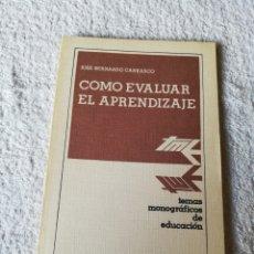 Libros de segunda mano: JOSÉ BERNARDO CARRASCO - CÓMO EVALUAR EL APRENDIZAJE - ANAYA 1978. Lote 183749747