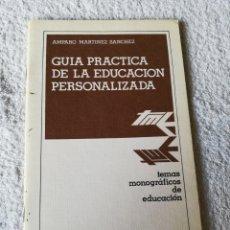 Libros de segunda mano: AMPARO MARTÍNEZ SÁNCHEZ - GUÍA PRÁCTICA DE LA EDUCACIÓN PERSONALIZADA - ANAYA 1978. Lote 183749767