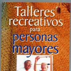 Libros de segunda mano: LIBRO - TALLERES RECREATIVOS PARA PERSONAS MAYORES - JULIO CESAR MURILLO - SAN PABLO. Lote 184727101