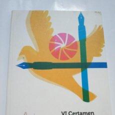 Libros de segunda mano: VI CERTAMEN CREADORES POR LA LIBERTAD Y LA PAZ. Lote 184778486