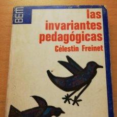 Libros de segunda mano: LAS INVARIANTES PEDAGÓGICAS. GUÍA PRÁCTICA DE LA ESCUELA MODERNA (CÉLESTIN FREINET) EDITORIAL LAIA. Lote 186085001