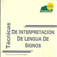 Libros de segunda mano: TECNICAS DE INTERPRETACION DE LENGUA DE SIGNOS MARIA DEL PILAR LARA BURGOS. Lote 186086187