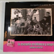 Libros de segunda mano: LA ESCUELA EN BLANCO Y NEGRO. ALMANSA SIGLO XX. AYUNTAMIENTO DE ALMANSA, 2008. ISBN 9788493080488. Lote 186106415