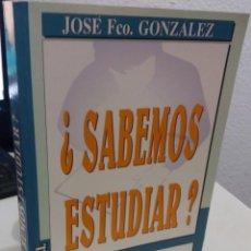 Libros de segunda mano: ¿SABEMOS ESTUDIAR? EL ESTUDIO EFICAZ Y LOS EXÁMENES - GONZÁLEZ, JOSÉ FCO.. Lote 186173678