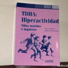 Libros de segunda mano: TDHA. HIPERACTIVIDAD . NIÑOS MOVIDOS E INQUIETOS. J. TOMÁS Y M. CASAS. LAERTES. FRACASO ESCOLAR. Lote 187221675