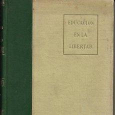 Libros de segunda mano: EDUCACIÓN EN LA LIBERTAD. DE OTTO DURR. Lote 187408761