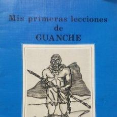 Libros de segunda mano: MIS PRIMERAS LECCIONES DE GUANCHE - MARCOS A. CASTILLO JAEN - CANARIAS - PRIMERA EDICIÓN 1982. Lote 187598401