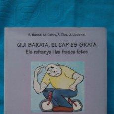 Libros de segunda mano: QUI BARATA, EL CAP ES GRATA - ELS REFRANYS I LES FRASES FETES. Lote 188584100