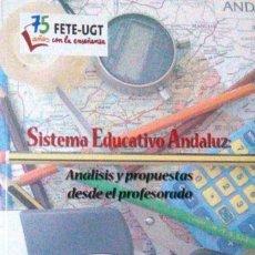 Libros de segunda mano: SISTEMA EDUCATIVO ANDALUZ. ANÁLISIS Y PROPUESTAS DESDE EL PROFESORADO. Lote 189307756