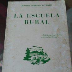 Libros de segunda mano: LA ESCUELA RURAL, DE A. SERRANO DE HARO. Lote 189574476