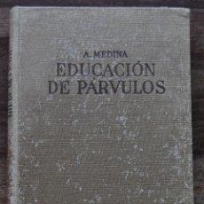 Libros de segunda mano: EDUCACIÓN DE PÁRVULOS, A. MEDINA. Lote 190078843
