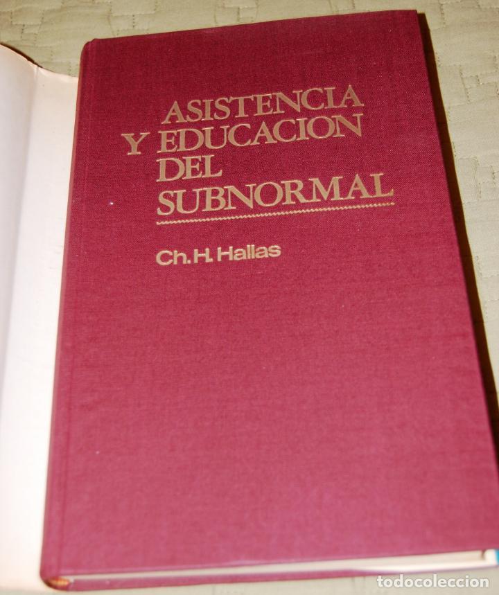 Libros de segunda mano: Asistencia y educación del subnormal, de Charles H. Hallas. - Foto 3 - 191152618