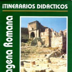 Libros de segunda mano: CARTAGENA ROMANA. ITINERARIOS DIDÁCTICOS.. Lote 191592845