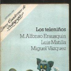 Libros de segunda mano: M. ALFONSO ERAUSQUIN. LUIS MATILLA. MIGUEL VAZQUEZ. LOS TELENIÑOS. LAIA. Lote 192165290