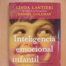 Livres d'occasion: INTELIGENCIA EMOCIONAL INFANTIL Y JUVENIL / L. LANTIERI - D. GOLEMAN / 2009. AGUILAR. Lote 192232170
