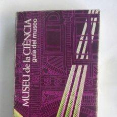 Libros de segunda mano: MUSEU DE LA CIÈNCIA GUÍA. Lote 192374188