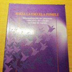 Libros de segunda mano: HACIA LA ESCUELA POSIBLE. SISTEMATIZACIÓN DEL PROYECTO EDUCATIVO DEL COLEGIO LA CASA DE CARTÓN. Lote 193036111