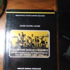 Libros de segunda mano: L'HIGIENISME ESCOLAR A MALLORCA. JAUME OLIVER I JAUME. (CAT). Lote 193257316