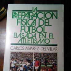 Libros de segunda mano: PREPARACIÓN FÍSICA DEL FÚTBOL BASADA EN EL ATLETISMO. Lote 193257442