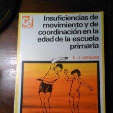 Libros de segunda mano: INSUFICIENCIAS DE MOVIMIENTO Y DE COORDINACIÓN EN LA EDAD DE LA ESCUELA PRIMARIA. Lote 193257683