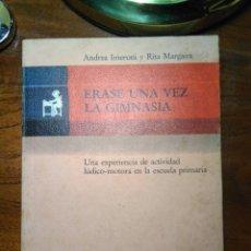 Libros de segunda mano: ERASE UNA VEZ LA GIMNASIA. UNA EXPERIENCIA DE ACTIVIDAD LÚDICO-MOTORA EN LA ESCUELA PRIMARIA. Lote 193258406