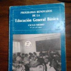 Libros de segunda mano: PROGRAMA RENOVADOS DE LA EDUCACIÓN GENERALBÁSICA. CICLO MEDIO. Lote 193272220