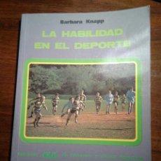 Libros de segunda mano: LA HABILIDAD EN EL DEPORTE. B KNAPP. Lote 193272393