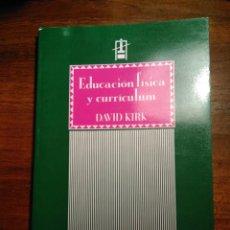 Libros de segunda mano: EDUCACIÓN FÍSICA Y CURRICULUM. KIRK. Lote 193272666