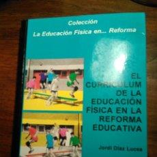 Libros de segunda mano: EL CURRICULUM DE LA EDUCACIÓN FÍSICA EN LA REFORMA EDUCATIVA, LUCEA, INDE. Lote 193337412