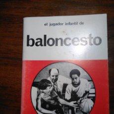 Libros de segunda mano: EL JUGADOR INFANTIL DE BALONCESTO.. Lote 193337953